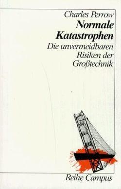 Normale Katastrophen von Perrow,  Charles, Rennert,  Udo, Traube,  Klaus