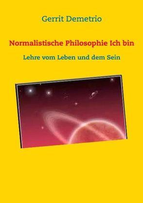 Normalistische Philosophie   Ich bin von Demetrio,  Gerrit