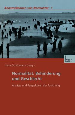 Normalität, Behinderung und Geschlecht von Schildmann,  Ulrike