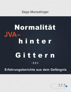 Normalität hinter Gittern von Sepp,  Munzetinger