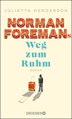 Norman Foremans Weg zum Ruhm von Henderson,  Julietta, Zaubitzer,  Juliane