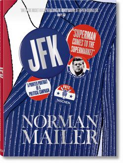 Norman Mailer. JFK. Superman kommt in den Supermarkt von Lennon,  J. Michael, Mailer,  Norman, Starkmann,  Alfred, Wiener,  Nina
