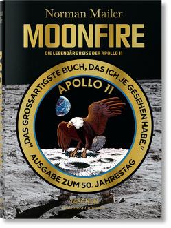 Norman Mailer. MoonFire. Die legendäre Reise der Apollo 11 von Burger,  Anke, Gunsteren,  Dirk van, Mailer,  Norman, McCann,  Colum