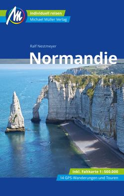 Normandie Reiseführer Michael Müller Verlag von Nestmeyer,  Ralf