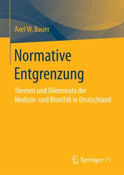 Normative Entgrenzung von Bauer,  Axel W.