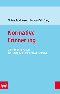 Normative Erinnerung von Klein,  Andreas, Landmesser,  Christof