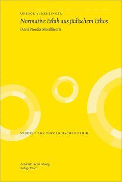 Normative Ethik aus jüdischem Ethos von Scherzinger,  Gregor