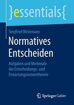 Normatives Entscheiden von Weinmann,  Siegfried