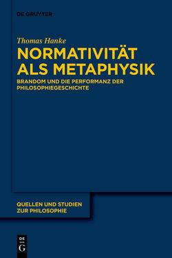 Normativität als Metaphysik von Hanke,  Thomas