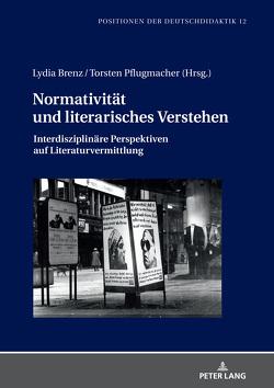 Normativität und literarisches Verstehen von Brenz,  Lydia, Pflugmacher,  Torsten