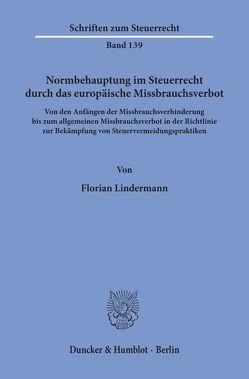 Normbehauptung im Steuerrecht durch das europäische Missbrauchsverbot. von Lindermann,  Florian