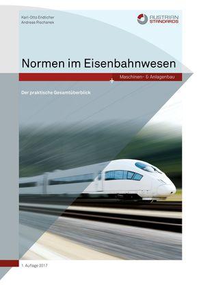 Normen im Eisenbahnwesen von Andreas,  Rischanek, Karl-Otto,  Endlicher