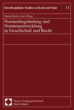 Normenbegründung und Normenentwicklung in Gesellschaft und Recht von Lotter,  Maria-Sibylla