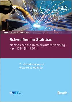 Normenhandbuch Schweißen im Stahlbau (2021) – Normen für die Herstellerzertifizierung
