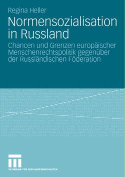Normensozialisation in Russland von Heller,  Regina