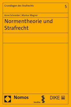 Normentheorie und Strafrecht von Schneider,  Anne, Wagner,  Markus