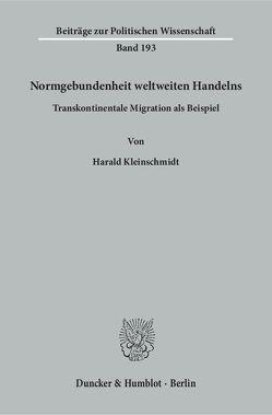 Normgebundenheit weltweiten Handelns. von Kleinschmidt,  Harald