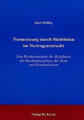 Normsetzung durch Richtlinien im Vertragsarztrecht von Hällßig,  Gert