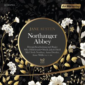 Northanger Abbey von Austen,  Jane, Diehl,  Jakob, Drexler,  Anna, Hildebrandt,  Silke, Noethen,  Ulrich, Ott,  Andrea