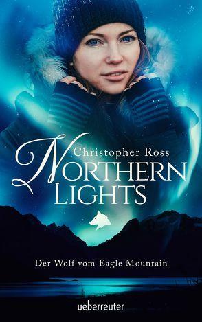 Northern Lights – Der Wolf vom Eagle Mountain von Ross,  Christopher