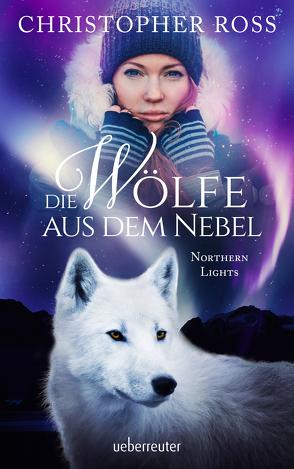 Northern Lights – Die Wölfe aus dem Nebel von Ross,  Christopher