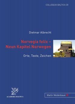 Norvegia felix – Neun Kapitel Norwegen von Albrecht,  Dietmar