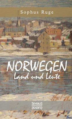 Norwegen. Land und Leute von Ruge,  Sophus