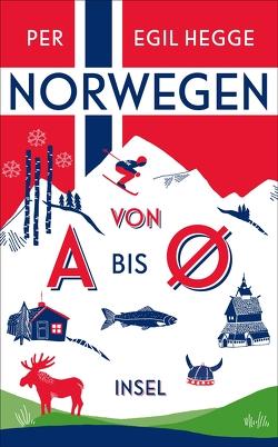 Norwegen von A bis Ø von Hegge,  Per Egil, Pluschkat,  Stefan, Pröfrock,  Nora