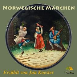 Norwegische Märchen von Asbjörnsen,  Christian Peter, Koester,  Jan, Moe,  Jörgen
