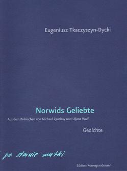 Norwids Geliebte von Tkaczyszyn-Dycki,  Eugeniusz, Wolf,  Uljana, Zgodzay,  Michael