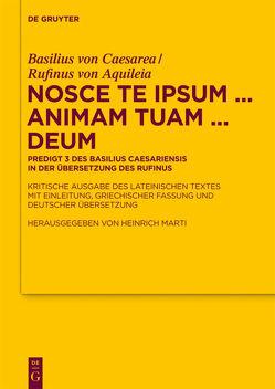 Nosce te ipsum … animam tuam … Deum von Aquileia,  Rufinus von, Caesarea,  Basilius von, Marti,  Heinrich