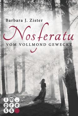 Nosferatu. Vom Vollmond geweckt von Zister,  Barbara J.