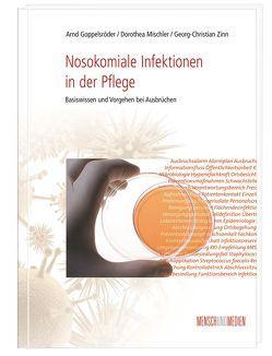 Nosokomiale Infektionen in der Pflege von Goppelsröder,  Arnd, Mischler,  Dorothea, Zinn,  Georg Ch.