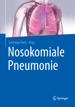 Nosokomiale Pneumonie von Ewig,  Santiago