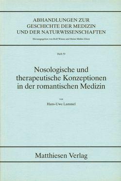 Nosologische und therapeutische Konzeptionen in der romantischen Medizin von Lammel,  Hans U