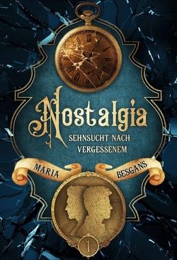 Nostalgia – Sehnsucht nach Vergessenem von Besgans,  Maria, Kopainski,  Alexander