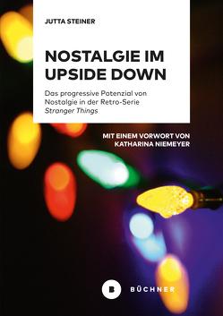 Nostalgie im Upside Down von Steiner,  Jutta