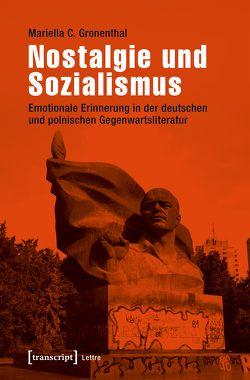 Nostalgie und Sozialismus von Gronenthal,  Mariella C.