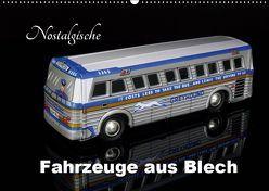 Nostalgische Fahrzeuge aus Blech (Wandkalender 2019 DIN A2 quer) von Huschka,  Klaus-Peter