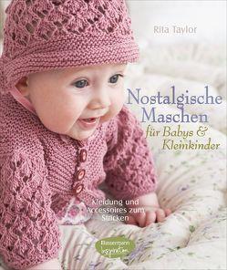 Nostalgische Maschen für Babys und Kleinkinder von Taylor,  Rita