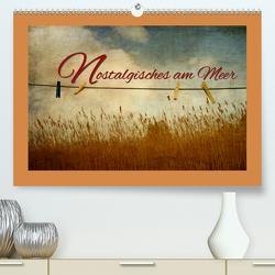 Nostalgisches am Meer (Premium, hochwertiger DIN A2 Wandkalender 2021, Kunstdruck in Hochglanz) von Hultsch,  Heike