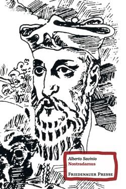 Nostradamus von Fleischanderl,  Karin, Savinio,  Alberto, Schroetter,  Richard