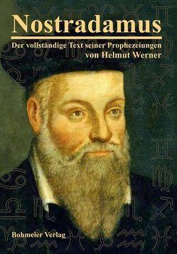 Nostradamus – Der vollständige Text seiner Prophezeiungen von Werner,  Helmut