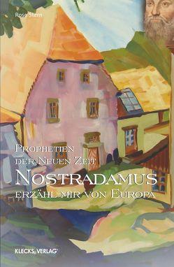 Nostradamus – Prophetien der Neuen Zeit – Band 2 von Stern,  Rose