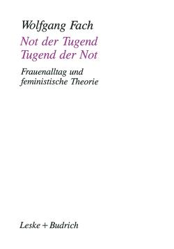 Not der Tugend — Tugend der Not von Fach,  Wolfgang