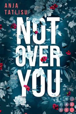 Not Over You von Tatlisu,  Anja