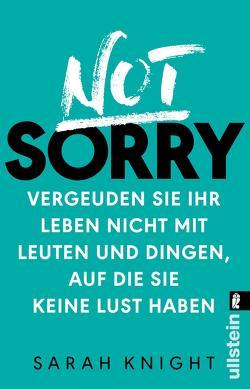 Not Sorry von Knight,  Sarah, Uplegger,  Sybille