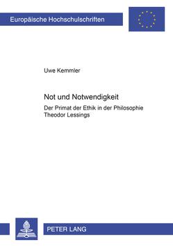 Not und Notwendigkeit von Kemmler,  Uwe