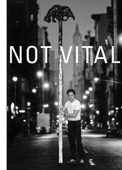 Not Vital. Retrospektive von Albertini,  Giorgia von, Kost,  Lynn, Kunz,  Martin, Kunz,  Stephan, Zevi,  Alma
