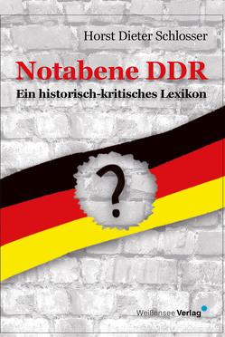 Notabene DDR von Schlosser,  Horst Dieter